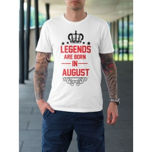 Tricou imprimat DTG Legends are born in August