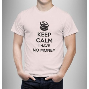 Tricou imprimat DTG Keep Calm No Money